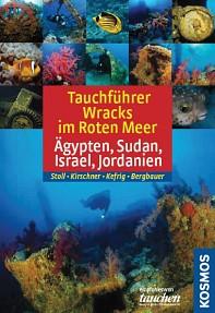 Tauchführer Wracks im Roten Meer: Ägypten, Sudan, Israel, Jordanien